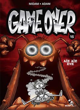 Couverture du livre : Game Over, Tome 16 : Aïe, aïe, eye