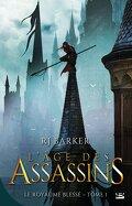Le Royaume Blessé, Tome 1 : L'Âge des Assassins