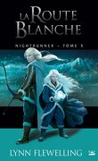 Nightrunner, Tome 5 : La Route blanche