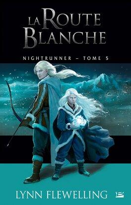 Couverture du livre : Nightrunner, Tome 5 : La Route blanche