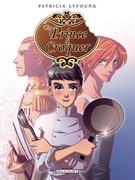 Couverture du livre : Un Prince à croquer, tome 1 : Entrée