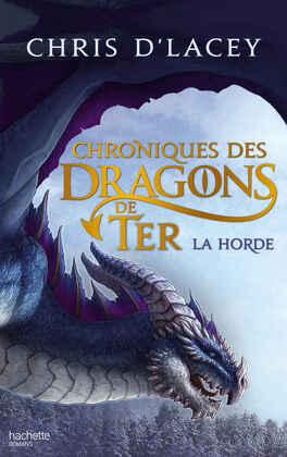 Couverture du livre : Chroniques des dragons de Ter : Tome 1, La horde