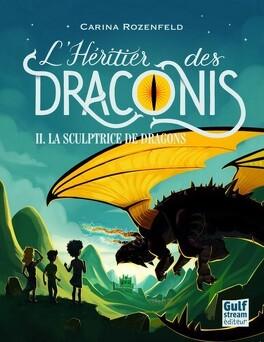 Couverture du livre : L'héritier des Draconis, Tome 2 : La sculptrice de dragons