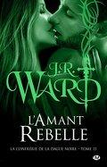 La Confrérie de la dague noire, Tome 15 : L'Amant rebelle