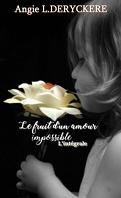 L'intégrale le fruit d'un amour impossible
