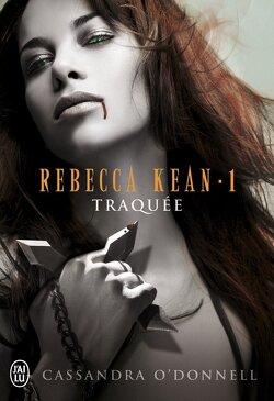 Couverture de Rebecca Kean, Tome 1 : Traquée