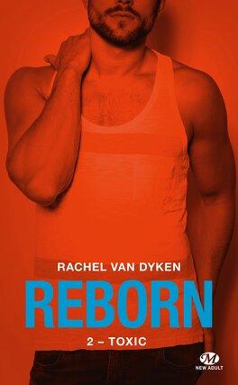 Couverture du livre : Reborn, Tome 2 : Toxic