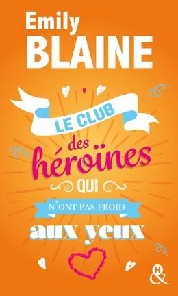 Couverture du livre : Le club des héroïnes qui n'ont pas froid aux yeux