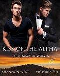 Suprématie des loups, Tome 2 : Kiss of the Alpha