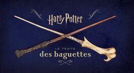 Couverture du livre : Harry Potter : Le traité des baguettes