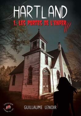 Couverture du livre : Hartland, tome 1 : Les Portes de l'Enfer