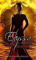 Elyssa, mi-ange, mi-démon